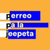 Perreo Pa La Jeepeta by Various Artists
