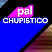 Pal Chupistico von Various Artists