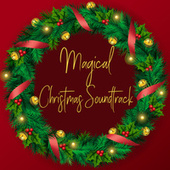 Magical Christmas Soundtrack by Various Artists