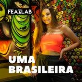 Uma Brasileira by Featlab