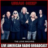 The Love Machine (Live) de Uriah Heep