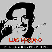 Luis Mariano - The 20 Greatest Hits von Luis Mariano