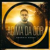 Acima da Dor by Rogério Sousa