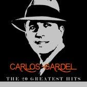 Carlos Gardel - The 20 Greatest Hits by Carlos Gardel