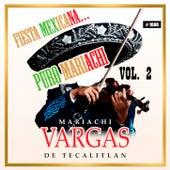 Fiesta Mexicana Puro Mariachi,Vol. 2 by Mariachi Vargas de Tecalitlan