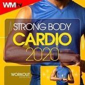 Strong Body Cardio 2020 Workout Session (60 Minutes Non-Stop Mixed Compilation for Fitness & Workout 128 Bpm / 32 Count) de Workout Music Tv
