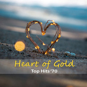 Top Hits '70: Heart of Gold von Dan Martini