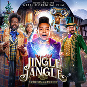 Jingle Jangle: A Christmas Journey (Music From The Netflix Original Film) by Various Artists