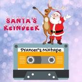 Santa's Reindeer - Prancer's Mixtape - Featuring