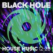 Black Hole House Music 12-20 by Various Artists
