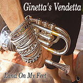 Land on My Feet by Ginetta's Vendetta