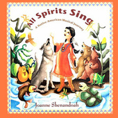 All Spirits Sing van Joanne Shenandoah