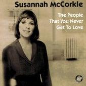 The People That You Never Get To Love de Susannah McCorkle