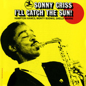 I'll Catch The Sun! by Sonny Criss