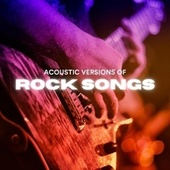 Acoustic Versions of Rock Songs von Various Artists