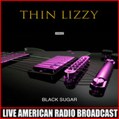 Black Sugar (Live) de Thin Lizzy