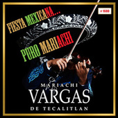 Fiesta Mexicana' Puro Mariachi by Mariachi Vargas de Tecalitlan
