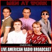 Over Kill (Live) von Men At Work