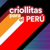 Criollitas Para el Perú by Various Artists