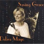 Saving Grace de Debra Mayo