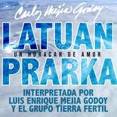 Latuan Prarka (Un Huracan de Amor) de Carlos Mejia Godoy