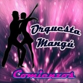 Comienzos by Orquesta Mangú