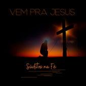 Vem pra Jesus by Súditos na Fé