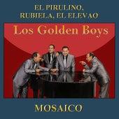Mosaico: El Pirulino / Rubiela / El Elevao von The Golden Boys