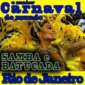 O Maior Carnaval do Mundo.Samba e Batucada. Rio de Janeiro von Samba Brazilian Batucada Band