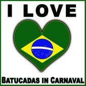 I Love Batucadas in Carnaval von Samba Brazilian Batucada Band