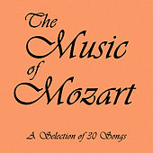 The Music of Mozart: A Selection of 30 Songs by Various Artists