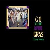 Go to the Mardi Gras by Leroy Jones