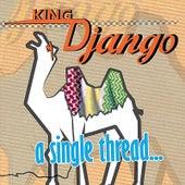A Single Thread by King Django