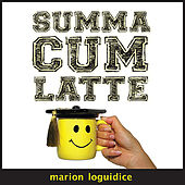 Summa Cum Latte by Marion Loguidice
