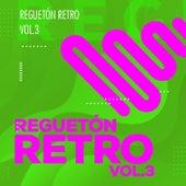 Reguetón Retro Vol 3 von Various Artists
