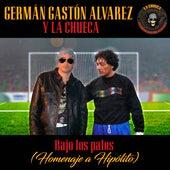 Bajo los Palos (Homenaje a Hipólito) de Germán Gastón Álvarez y La Chueca