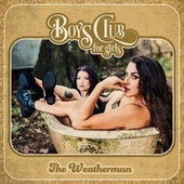 The Weatherman by Boys Club For Girls