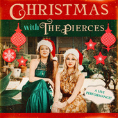Christmas with the Pierces (A Live Performance) fra The Pierces