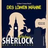 Die Originale: Des Löwen Mähne (Ungekürzt) von Sir Arthur Conan Doyle
