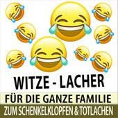 Witze - Lacher für die Ganze Familie zum Schenkelklopfen und Totlachen von Witze Erzähler TA