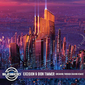 Breaking Through (Kaivon Remix) by Excision