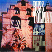 Down in Earthquake Town by Russ Tolman