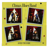 Lucky For Some by Climax Blues Band