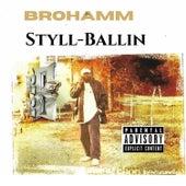 Styll Ballin' by Brohamm