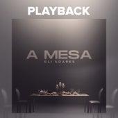 A Mesa (Playback) de Eli Soares