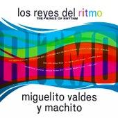 Miguelito Valdes y Machito. Los Reyes Del Ritmo by Miguelito Valdes