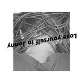 Lose Yourself to Jenny (With Jacob Bellens) by Kasper Bjørke