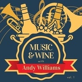 Music & Wine with Andy Williams, Vol. 1 by Andy Williams