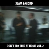 DON'T TRY THIS AT HOME VOL.2 by Slam