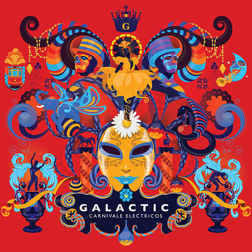 Carnivale Electricos by Galactic